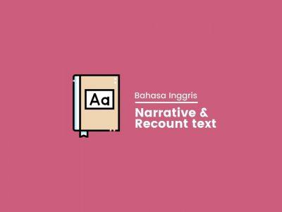 Perbedaan Narrative Text dan Recount Text