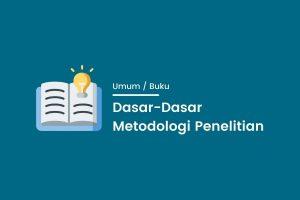 Download Buku Dasar-Dasar Metodologi Penelitian
